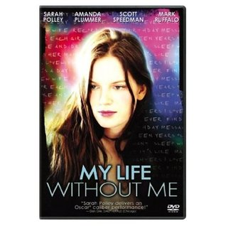 Mi Vida Sin Mi/My Life Without Me by Isabel Coixet