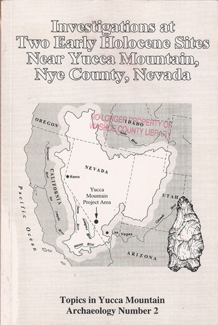 Investigations at Two Early Holocene Sites Near Yucca Mountain, Nye County, Nevada (Topics in Yucca Mountain Archaeology Number 2)