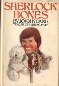 Sherlock Bones, Tracer of Missing Pets by John Keane