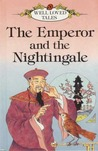 The Emperor and the Nightingale (Well-Loved Tales)