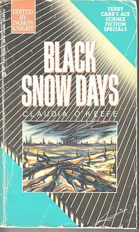 Black Snow Days by Claudia O'Keefe
