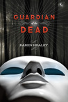 Guardian of the Dead by Karen Healey