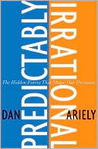 Predictably Irrational: The Hidden Forces That Shape Our Decisions por