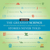 The Greatest Science Stories Never Told by Rick Beyer