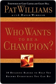 Who Wants to be a Champion?: 10 Building Blocks to Help  You Become Everything You Can Be!