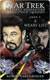 A Weary Life (Star Trek: The Next Generation: Slings and Arrows, #5)