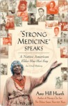 """Strong Medicine"" Speaks: A Native American Elder Has Her Say"