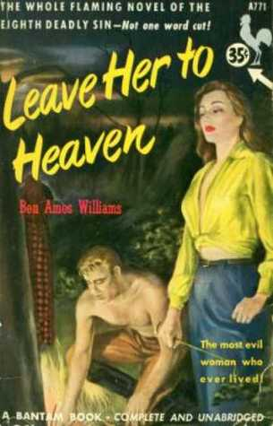 Leave Her to Heaven by Ben Ames Williams
