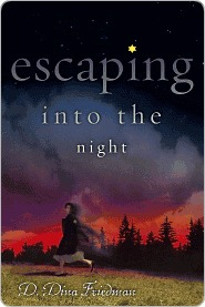 Escaping into the Night by D. Dina Friedman