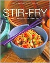 Stir Fry: Tasty Recipes for Every Day (Complete Cookbook Series)