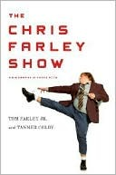 The Chris Farley Show by Tom Farley Jr.