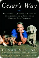 Cesar's Way by Cesar Millan