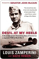 Devil at My Heels by Louis Zamperini