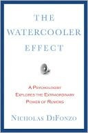 The Watercooler Effect: A Psychologist Explores the Extraordinary Power of Rumors
