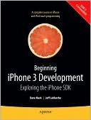 Beginning iPhone 3 Development by Dave Mark