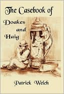 The Casebook of Doakes and Haig by Patrick Welch
