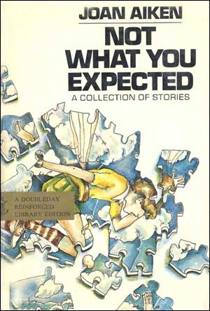 Not What You Expected by Joan Aiken