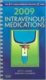 2009 Intravenous Medications: A Handbook for Nurses and Health Professionals