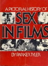 Picture History of Sex in Films by Parker Tyler