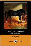 Smoky the Cowhorse (Illustrated Edition) by Will James