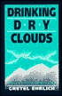 Drinking Dry Clouds: Stories from Wyoming