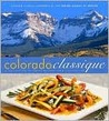 Colorado classique : a collection of fresh recipes from the Rockies