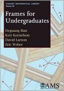 Frames for Undergraduates  by  Deguang Han