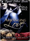 Arranging Love (Tilling Passions, #3)