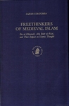 Freethinkers of Medieval Islam: Ibn Al-R Wand, AB Bakr Al-R Z, and Their Impact on Islamic Thought