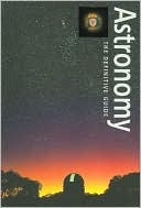 Astronomy, the definitive guide