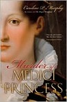 Murder of a Medici Princess