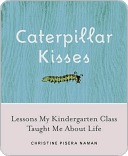 Caterpillar Kisses: Lessons My Kindergarten Class Taught Me About Life