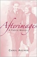 Afterimages by Carol Ascher