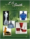 L E Smith Glass Company: The First One Hundred Years