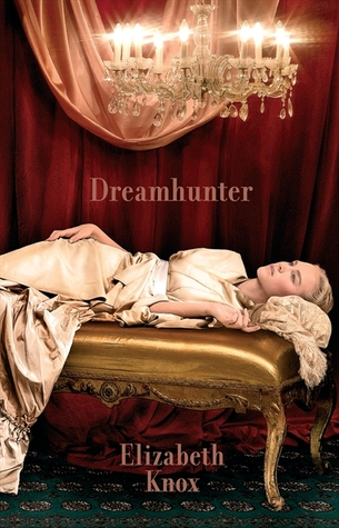 Dreamhunter by Elizabeth Knox