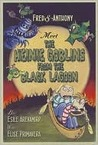 Fred & Anthony and the Heinie Goblins from the Black Lagoon