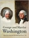 George and Martha Washington: Portraits from the Presidential Years, Preface by Edmund Morgan