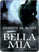 Bella Mia by Mandy M. Roth