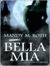 Bella Mia (Darkness, #3)