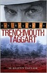 The Ballad of Trenchmouth Taggart by M. Glenn Taylor
