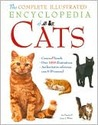 The Complete Illustrated Encyclopedia of Cats