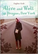 Alive and Well in Prague, New York by Daphne Benedis-Grab