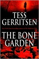 The Bone Garden by Tess Gerritsen