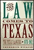 The Law Comes to Texas: The Texas Rangers 1870-1901