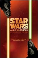 Star Wars and Philosophy by Kevin S. Decker