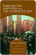 Bartleby the Scrivener and The Confidence Man by Herman Melville