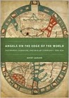 Angels on the Edge of the World: Geography, Literature, and English Community, 1000 1534