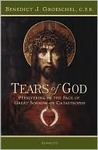 Tears of God: Persevering in the Face of Great Sorrow or Catastrophe