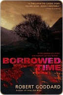 Borrowed Time Borrowed Time Borrowed Time by Robert Goddard