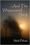 And the Whippoorwill Sang by Micki Peluso